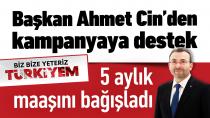 Başkan Ahmet Cin`den kampanyaya destek